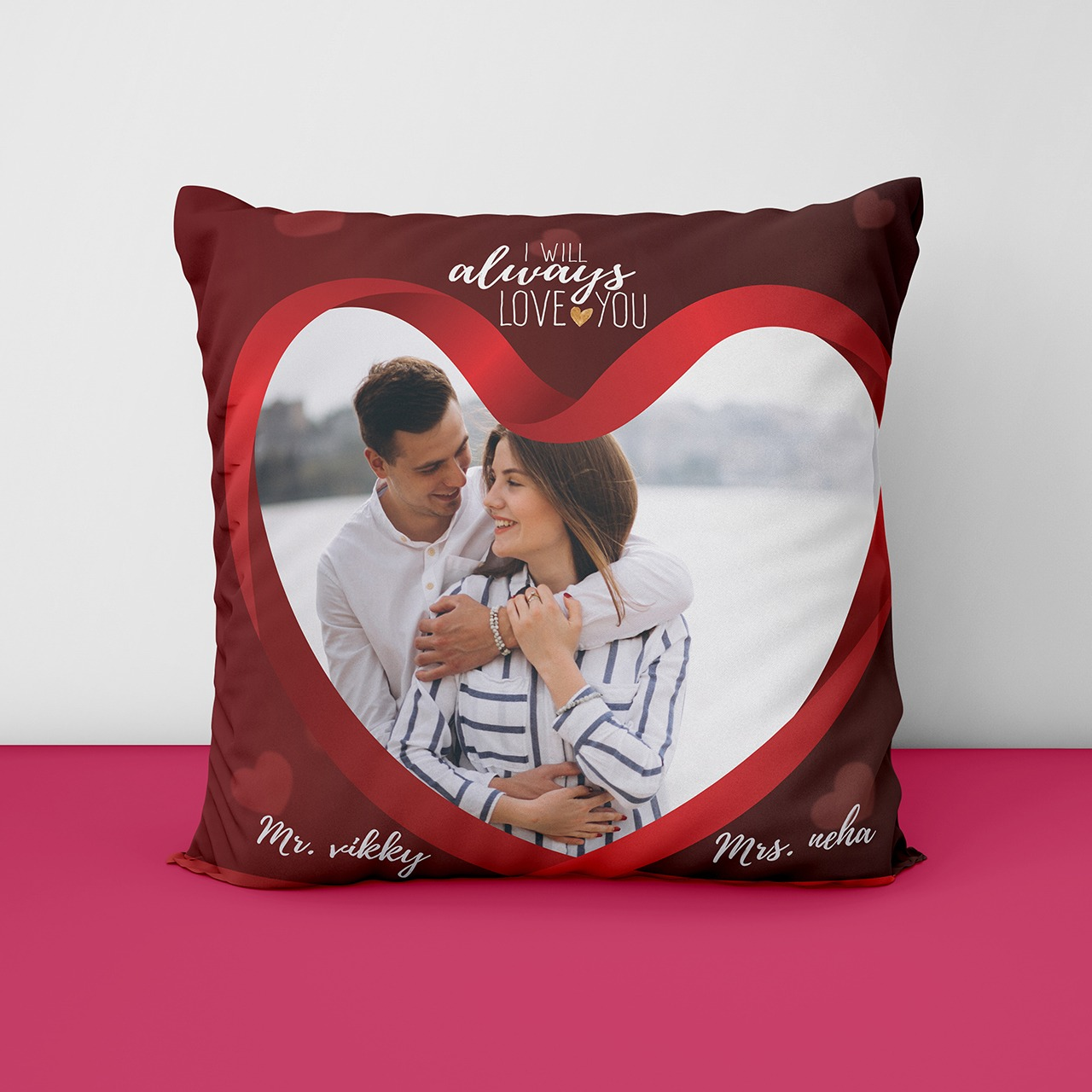 I will Always love Personalized Cushion