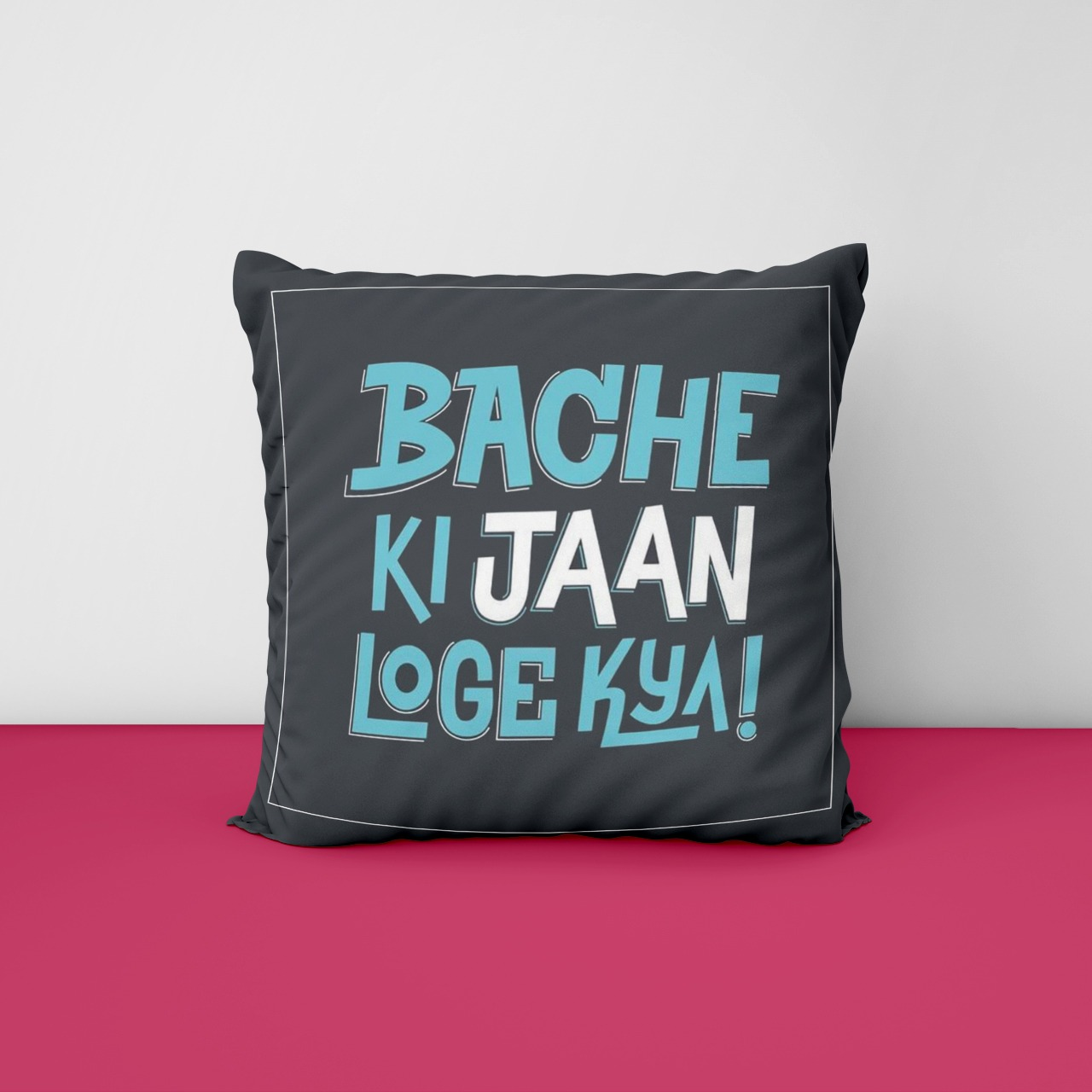 Bache Ki Jaan Loge Kyai Customize Cushion