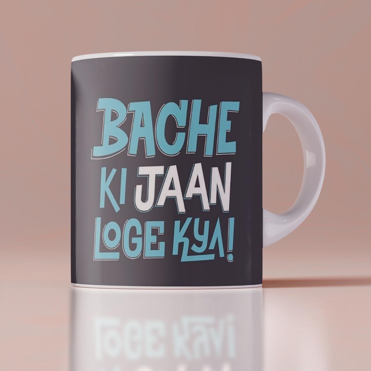 Bache Ki Jaan Loge Kyai Customize Mug