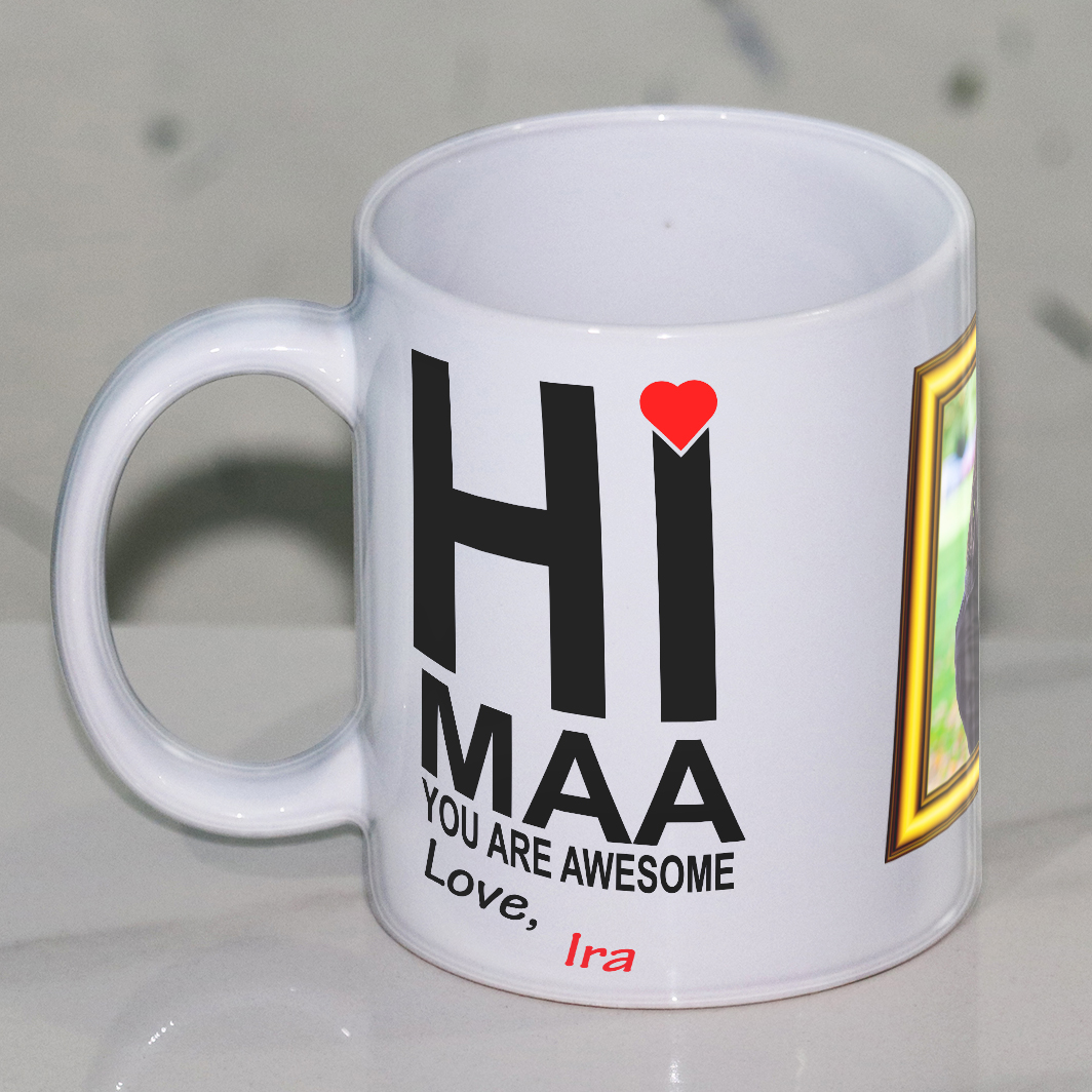 Hi maa you are awesome Personalize Mug